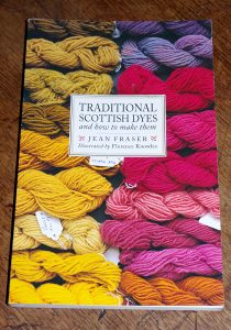 Traditional Scottish dyes and how to make them by Jean Fraser